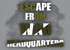 Escape From War Headquarters